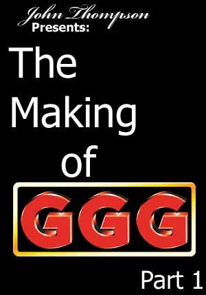 Making of GGG #01
