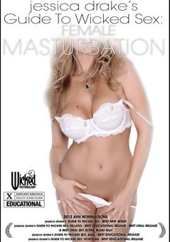 jessica drakes Guide to Wicked Sex: Female Masturbation