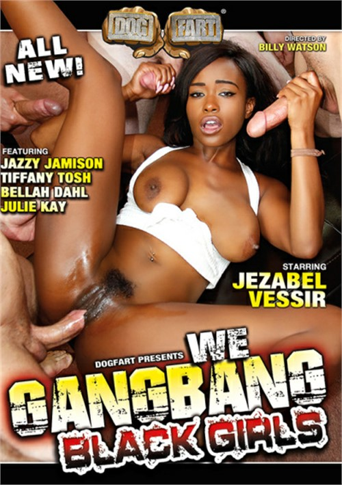We Gangbang Black Girls