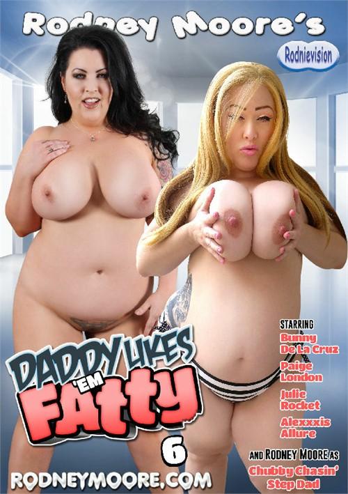Daddy Likes 'Em Fatty #6