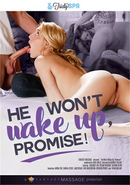 He Won't Wake Up, Promise!