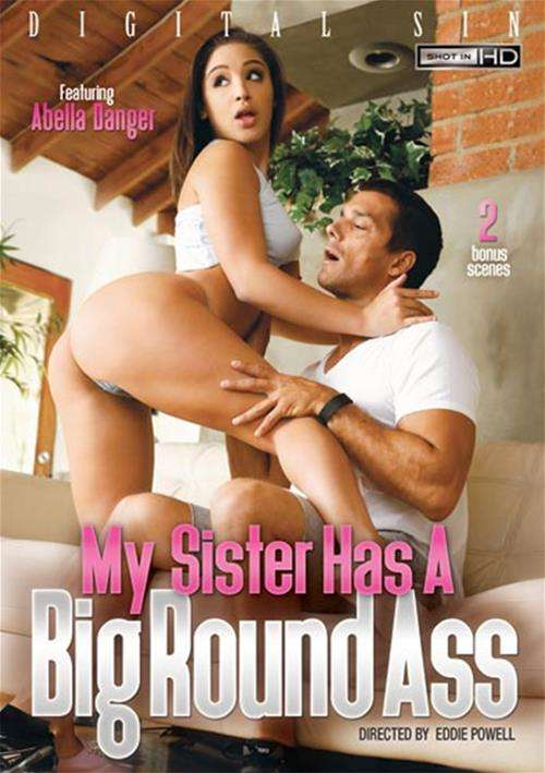 My Sister Has A Big Round Ass