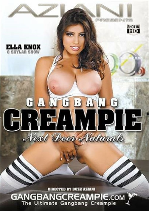Gangbang Creampie: Next Door Naturals