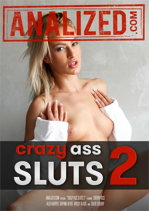 Crazy Ass Sluts #2