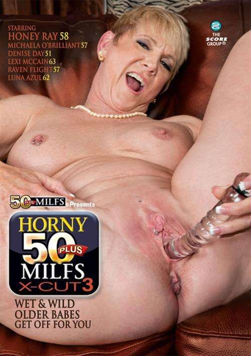 Horny 50 Plus MILFS X Cut #3