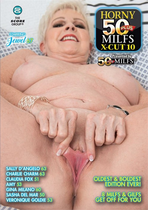 Horny 50 Plus MILFS X Cut #10