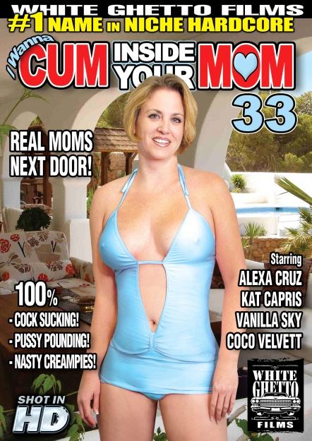 I Wanna Cum Inside Your Mom #33