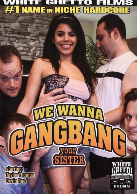 We Wanna Gangbang Your Sister