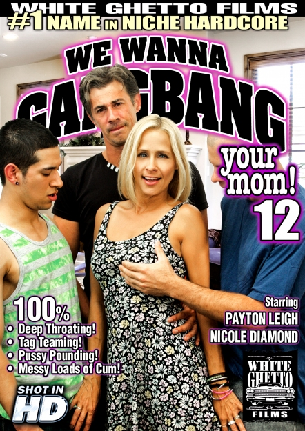 We Wanna Gang Bang Your Mom #12