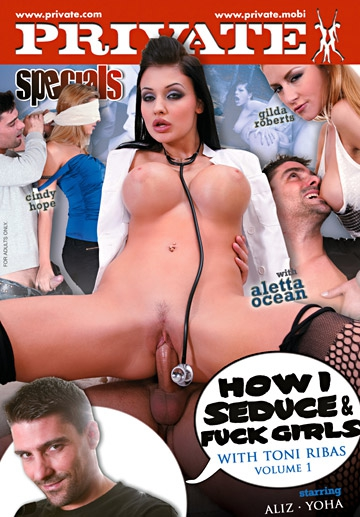 How I Seduce & Fuck Girls! With Toni Ribas (Volume 1)