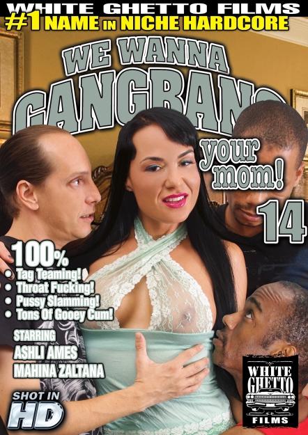 We Wanna Gang Bang Your Mom #14