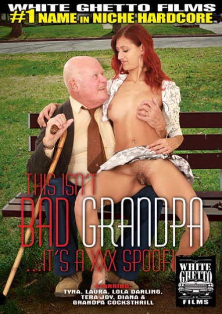 This Isn't Bad Grandpa It's A XXX Spoof!