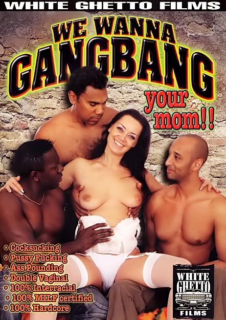 We Wanna Gangbang Your Mom
