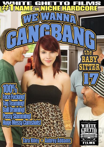 We Wanna Gang Bang The Babysitter #17 - Part 2