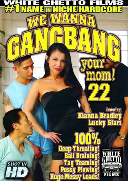 We Wanna Gang Bang Your Mom #22
