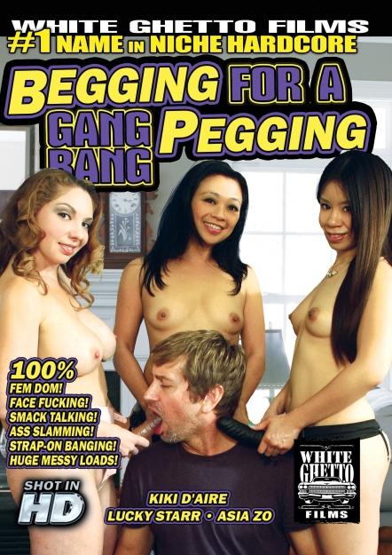 Begging For A Gang Bang Pegging