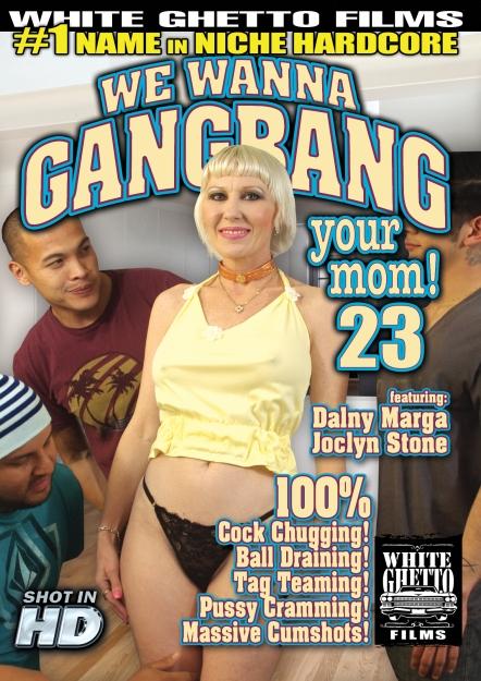 We Wanna Gang Bang Your Mom #23
