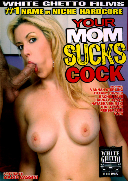 Your Mom Sucks Cock