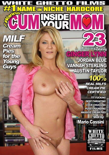 I Wanna Cum Inside Your Mom #23