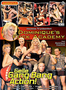 Dominiqü's Fuck Academy - Geile Gang Bang Action