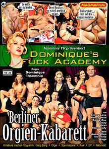 Dominiqü's Fuck Academy -  Berliner Orgien - Kabarett