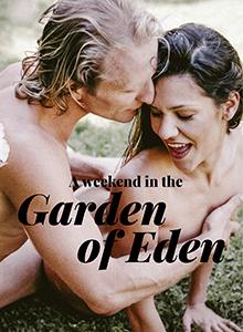 A Weekend In The Garden Of Eden