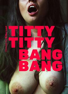 Titty Titty Bang Bang