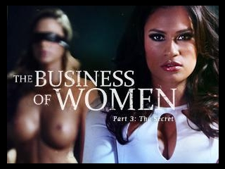 The Business of Women Part Three: The Secret
