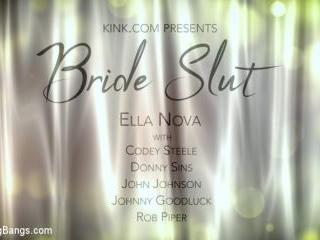 Bride Slut: Ella Nova Takes 5 Hard Cocks Right Bef