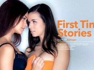 First Time Stories Episode 4 - Epilogue