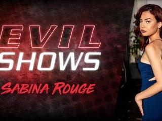 Evil Shows - Sabina Rouge