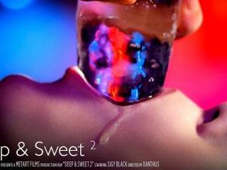 Deep & Sweet 2