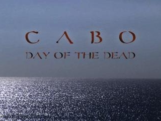 CABO - DAY OF THE DEAD - Part 1