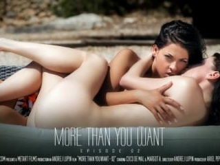 More Than You Want Episode 2