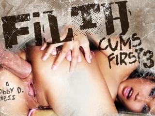 Filth Cums First 03
