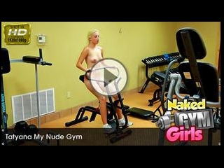 Tatyana presents My Nude Gym