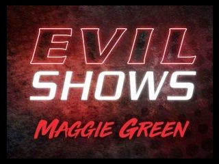 Evil Shows - Maggie Green