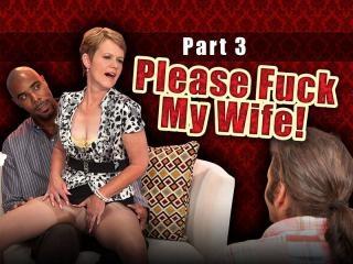 Please Fuck My Wife!