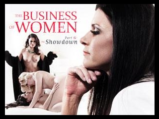 The Business of Women Part Six: Showdown